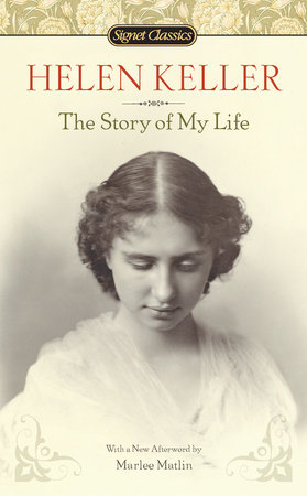helen keller theme story Helen keller: the story of my life [helen keller, eleanor roosevelt] on amazoncom free shipping on qualifying offers unable to hear, and unable to see, helen keller discovered the world.