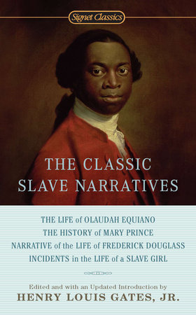 The Classic Slave Narratives
