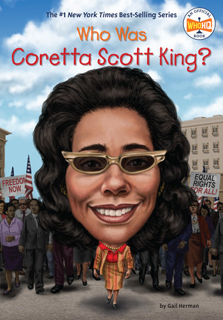 Who Was Coretta Scott King? by Gail Herman