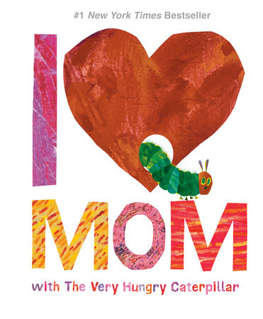 I Love Mom with The Very Hungry Caterpillar by