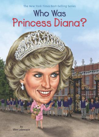 Who Was Princess Diana? by Ellen Labrecque