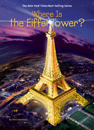 Where Is the Eiffel Tower? by Dina Anastasio