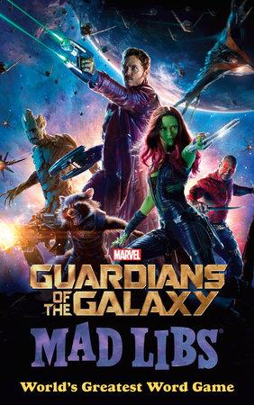 Marvel's Guardians of the Galaxy Mad Libs by Paula K. Manzanero