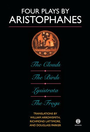 Four Plays by Aristophanes by Aristophanes