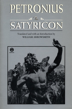 The Satyricon by Petronius and Seneca