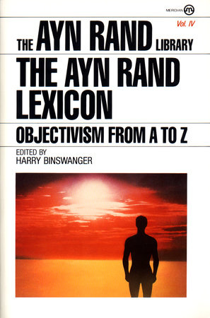 The Ayn Rand Lexicon by Ayn Rand