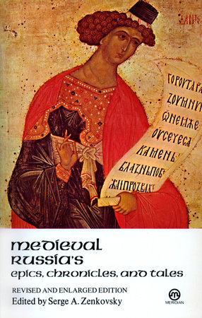 Medieval Russia's Epics, Chronicles, and Tales by