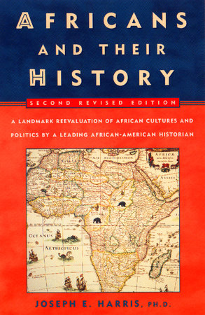Africans and Their History by Joseph E. Harris
