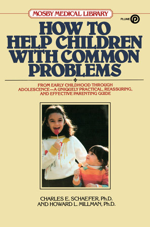 How to Help Children with Common Problems by Charles E. Schaefer and Howard L. Millman