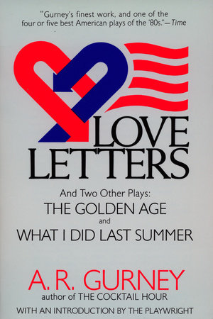 Love Letters and Two Other Plays by A. R. Gurney Jr.
