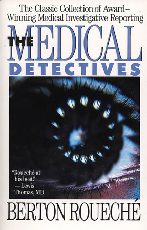 The Medical Detectives by Berton Roueche