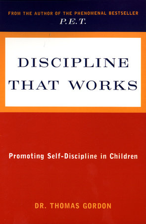 Discipline That Works by Thomas Gordon