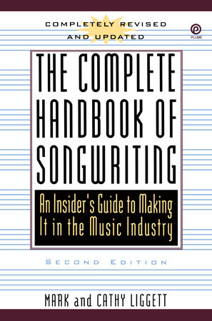 The Complete Handbook of Songwriting by Mark Liggett and Cathy Liggett