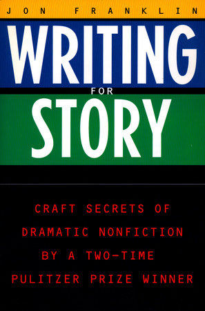 Writing for Story by Jonathan Franklin