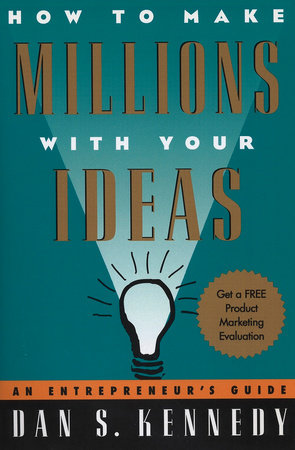 How to Make Millions with Your Ideas