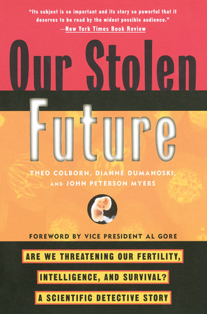 Our Stolen Future by Theo Colborn, Dianne Dumanoski and John Peterson Myers