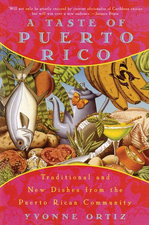 A Taste of Puerto Rico by Yvonne Ortiz
