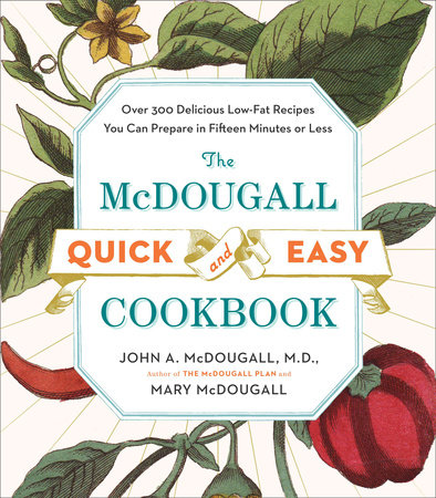 The McDougall Quick and Easy Cookbook by John A. McDougall and Mary McDougall