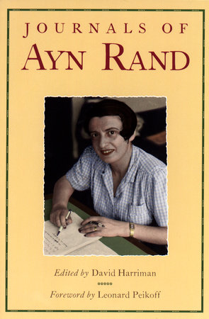 The Journals of Ayn Rand by Ayn Rand and Leonard Peikoff