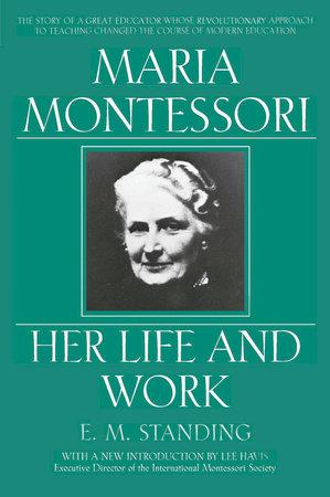 Maria Montessori by E. M. Standing