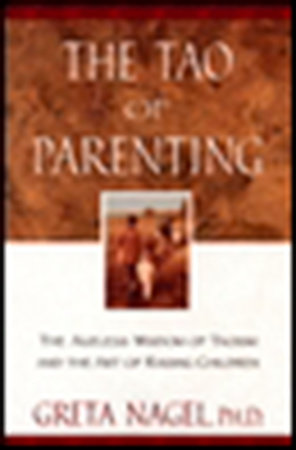 The Tao of Parenting by Greta K. Nagel