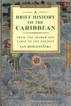 A Brief History of the Caribbean by Jan Rogonzinski