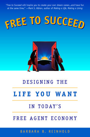 Free to Succeed by Barbara Bailey Reinhold
