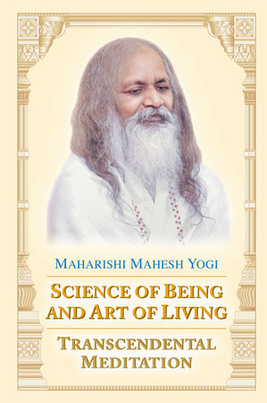 The Science of Being and the Art of Living