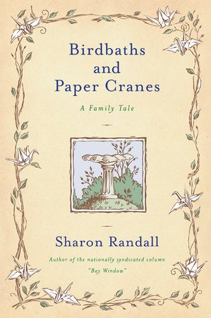 Birdbaths and Paper Cranes by Sharon Randall