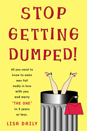 Stop Getting Dumped! by Lisa Daily
