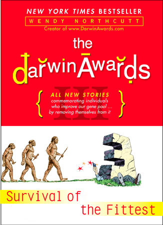 The Darwin Awards III by Wendy Northcutt
