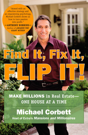 Find It, Fix It, Flip It! by Michael Corbett