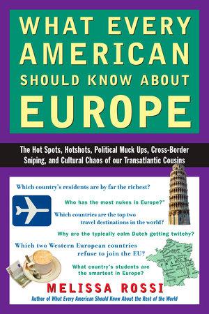 What Every American Should Know About Europe by Melissa Rossi
