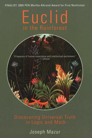Euclid in the Rainforest by Joseph Mazur