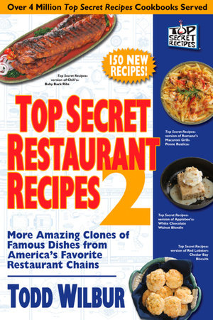 Top Secret Restaurant Recipes 2 by Todd Wilbur