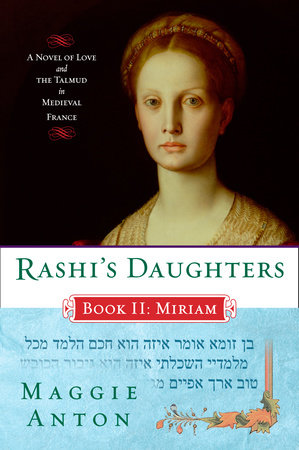 Rashi's Daughters, Book II: Miriam by Maggie Anton