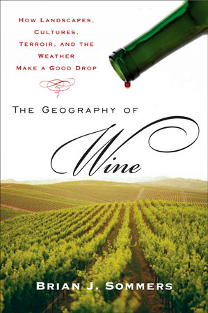 The Geography of Wine by Brian J. Sommers