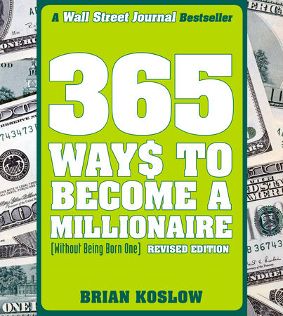 365 Ways to Become a Millionaire by Brian Koslow