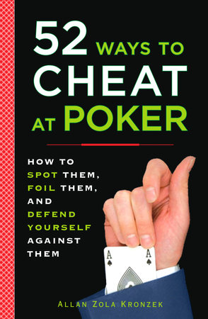 52 Ways to Cheat at Poker by Allan Kronzek