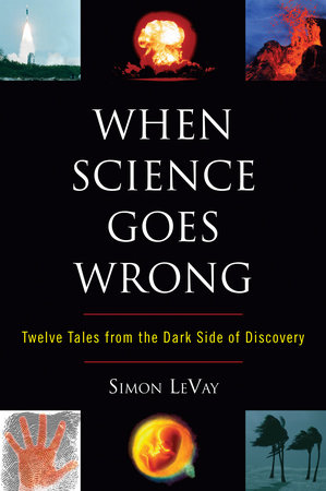When Science Goes Wrong by Simon LeVay