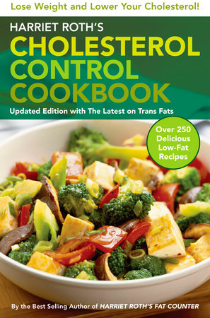 Harriet Roth's Cholesterol Control Cookbook by Harriet Roth