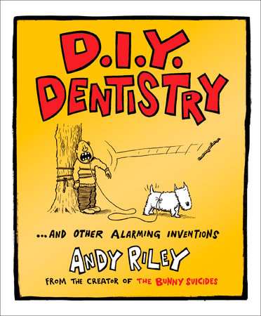 DIY Dentistry and Other Alarming Inventions
