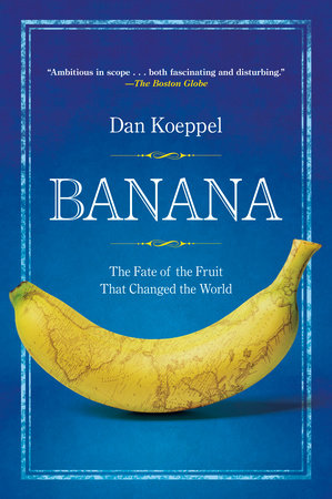 Banana by Dan Koeppel