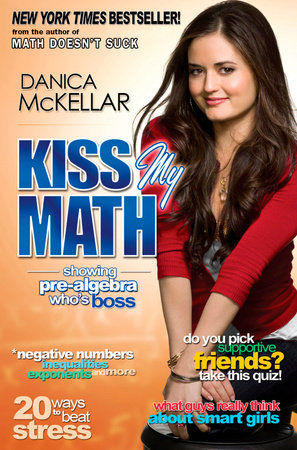 Kiss My Math by Danica McKellar