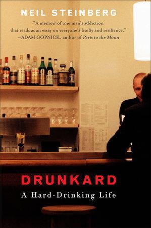Drunkard by Neil Steinberg