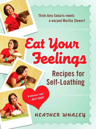 Eat Your Feelings by Heather Whaley