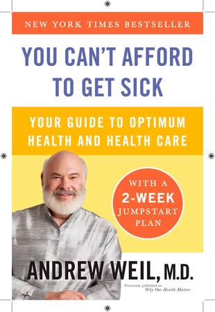 Why Our Health Matters by Andrew Weil, M.D.
