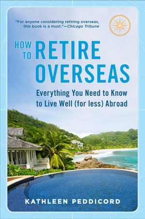 How to Retire Overseas by Kathleen Peddicord