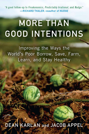 More Than Good Intentions by Dean Karlan and Jacob Appel
