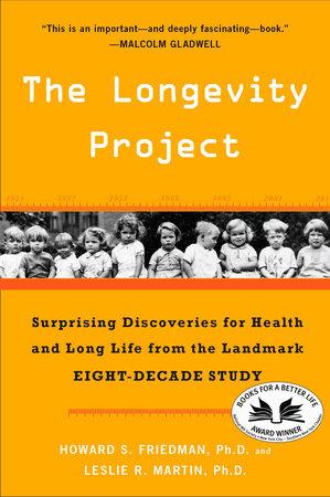 The Longevity Project by Howard S. Friedman Ph.D. and Leslie R. Martin Ph.D.